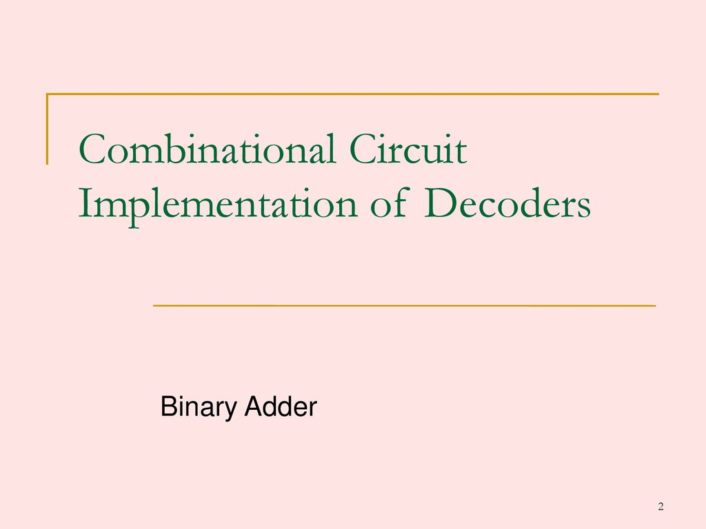 Combinational Logic Circuits Ppt Download Decoder And Encoder Circuit Implementation Of Decoders
