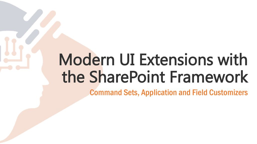 Modern UI Extensions with the SharePoint Framework - ppt