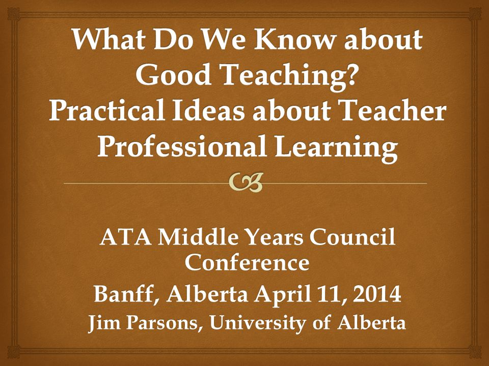 ATA Middle Years Council Conference Jim Parsons, University of Alberta