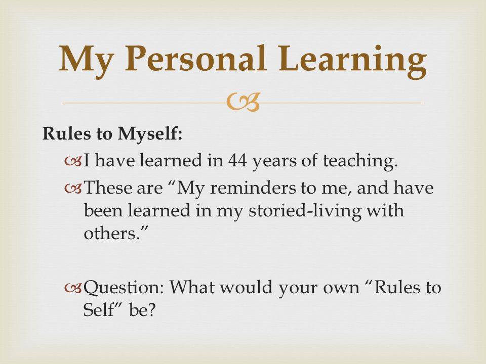 My Personal Learning Rules to Myself: