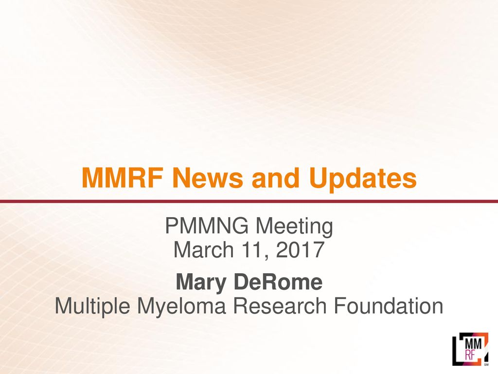 Multiple Myeloma Research Foundation - ppt download