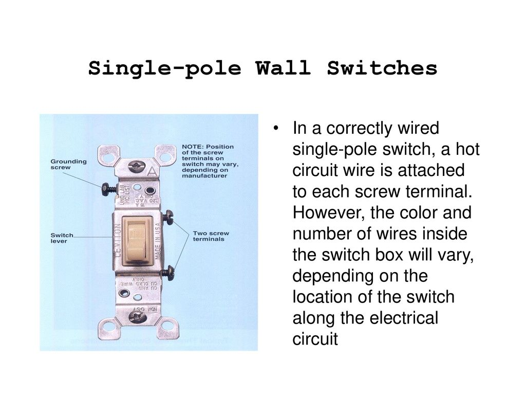 Switches W C Buster Hounshell Spring Ppt Download Switch Is This What The Wiring Looks Like In Box Attached Single Pole Wall