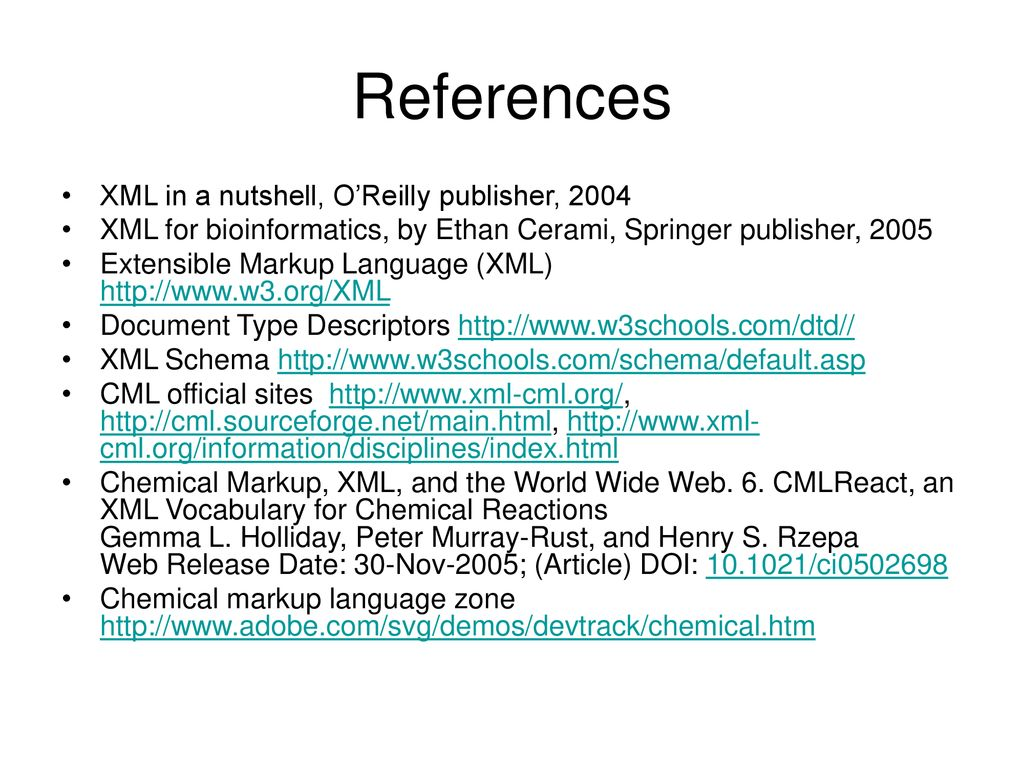 References XML in a nutshell, O'Reilly publisher, 2004