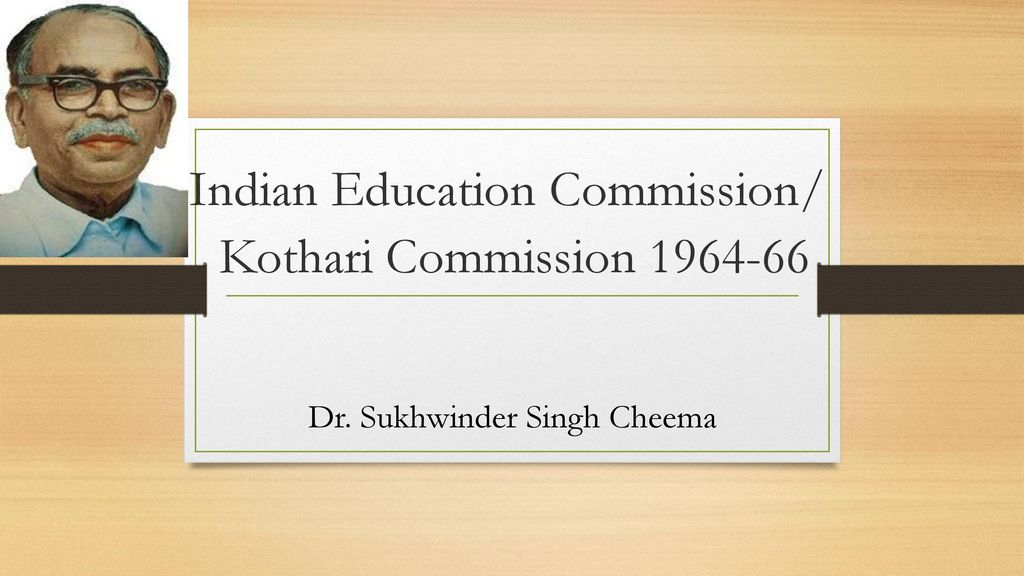 Indian Education Commission/ Kothari Commission - ppt download