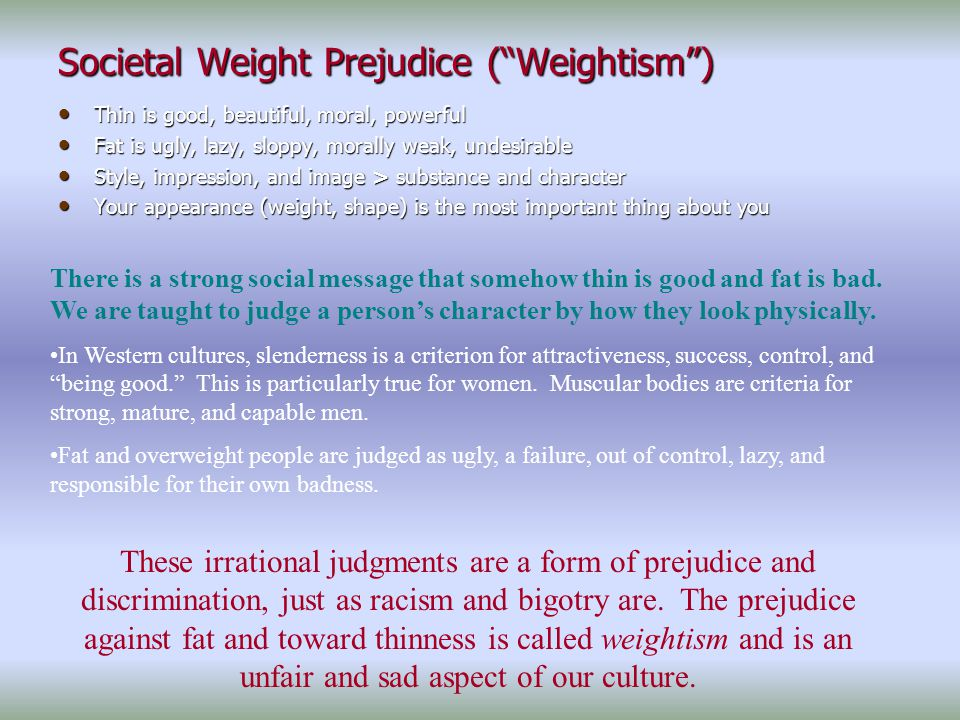 Societal Weight Prejudice ( Weightism )