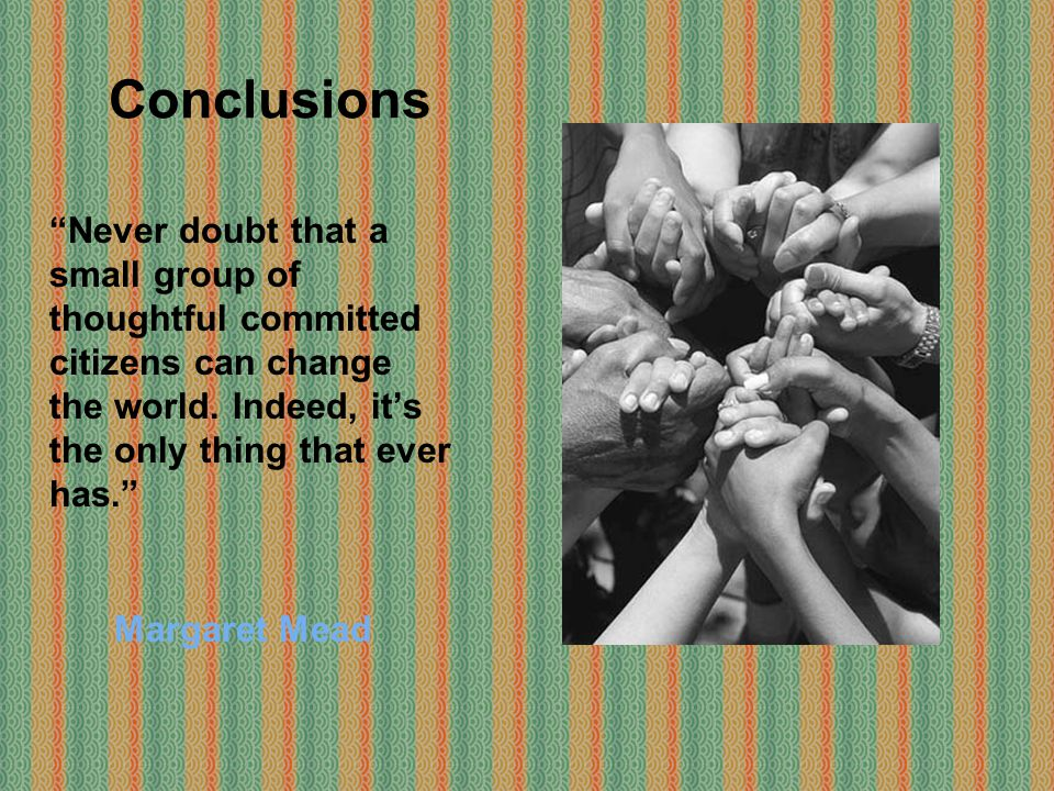 Conclusions Margaret Mead
