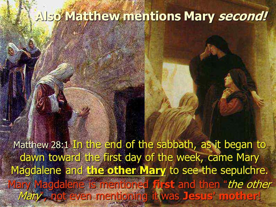 Also Matthew mentions Mary second!