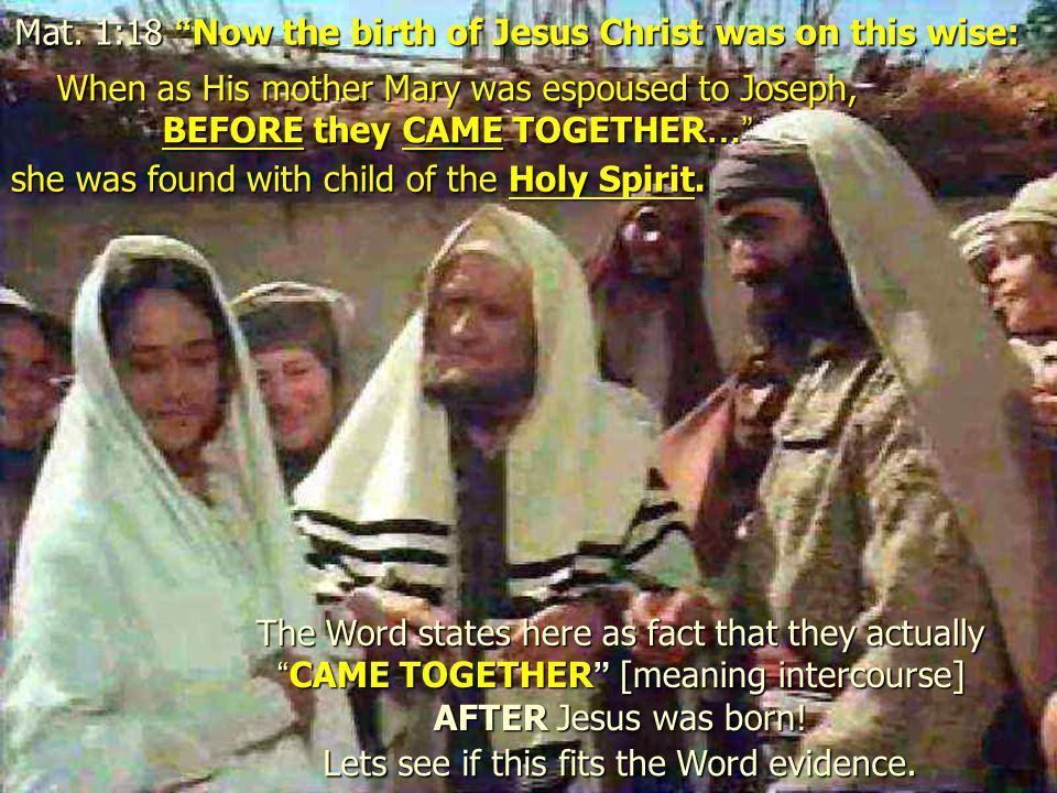 Mat. 1:18 Now the birth of Jesus Christ was on this wise: