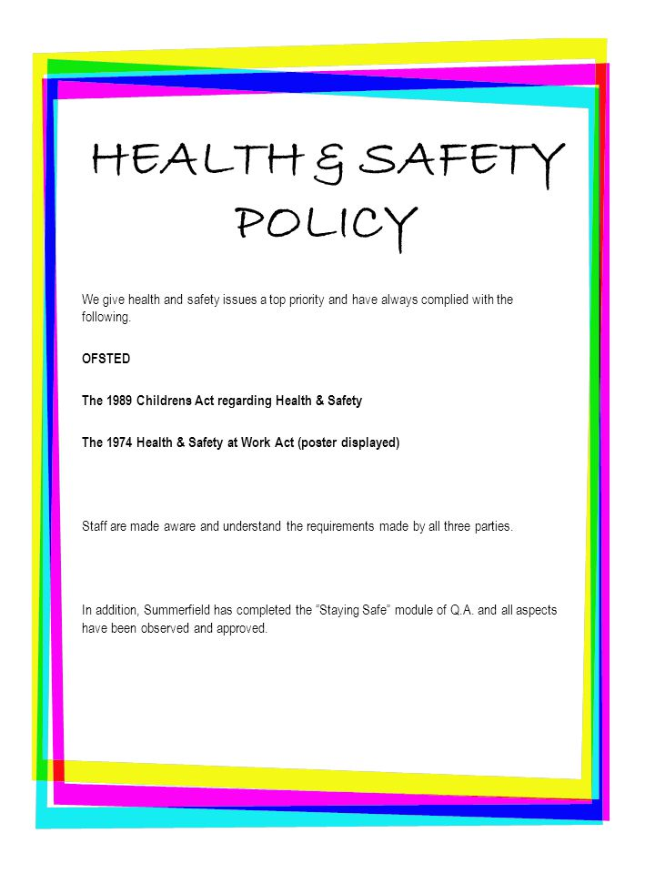 HEALTH & SAFETY POLICY We give health and safety issues a top priority and have always complied with the following.