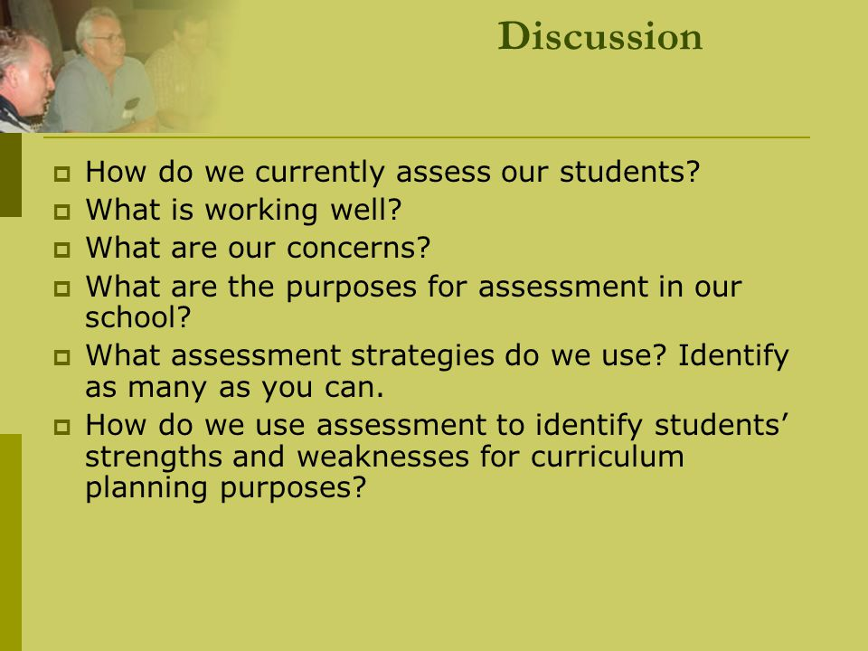 Discussion How do we currently assess our students