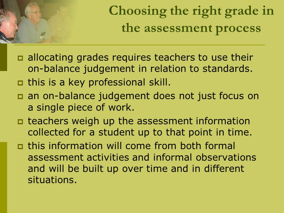 Choosing the right grade in the assessment process