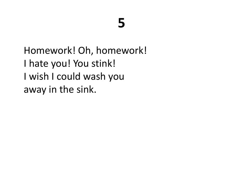 homework oh homework i hate you you stink