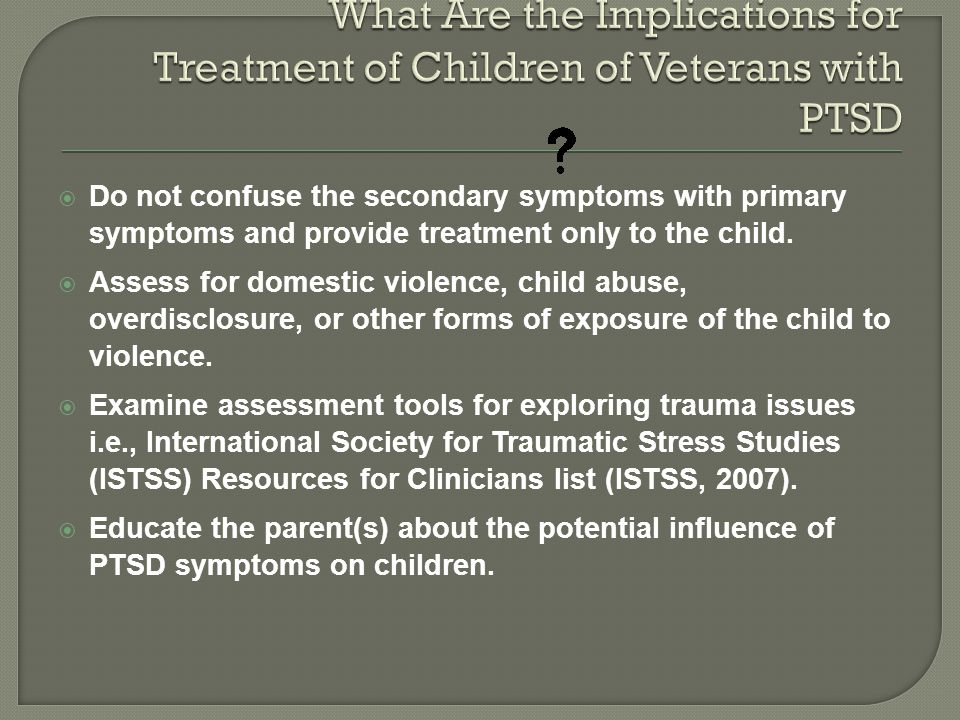 What Are the Implications for Treatment of Children of Veterans with PTSD