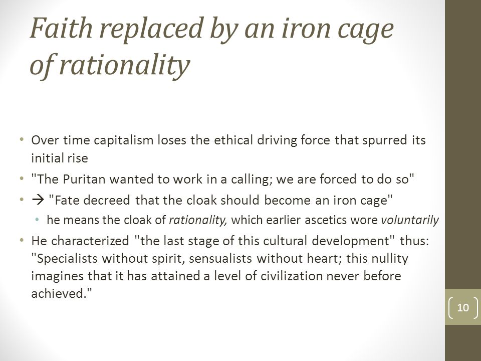 Faith replaced by an iron cage of rationality