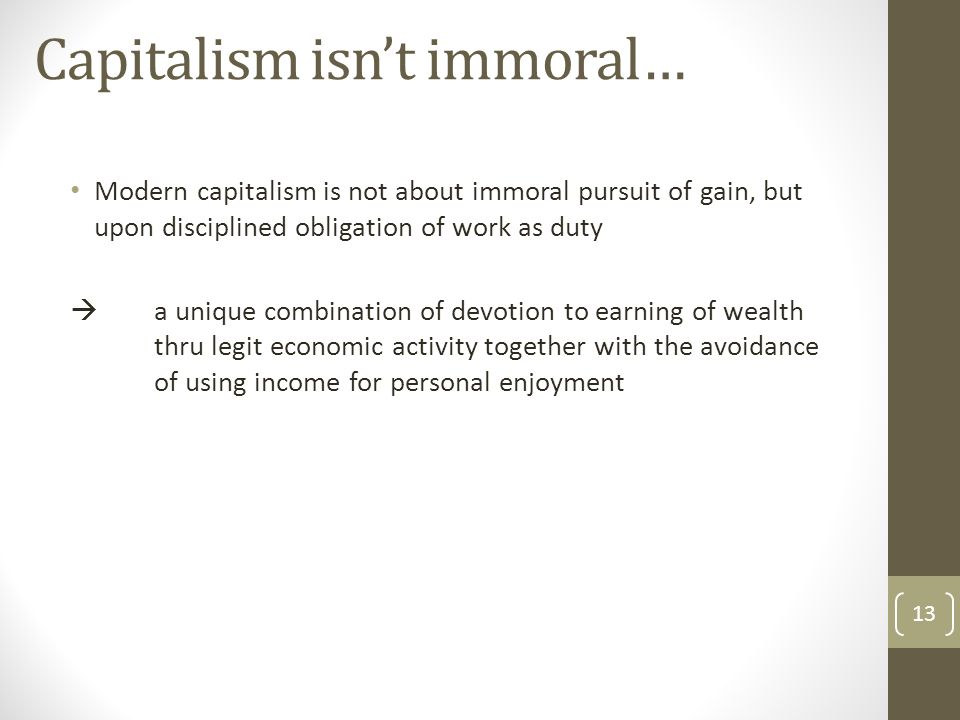 Capitalism isn't immoral…