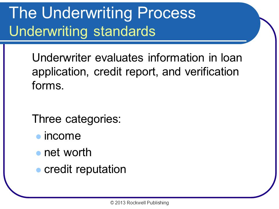 The Underwriting Process Underwriting standards