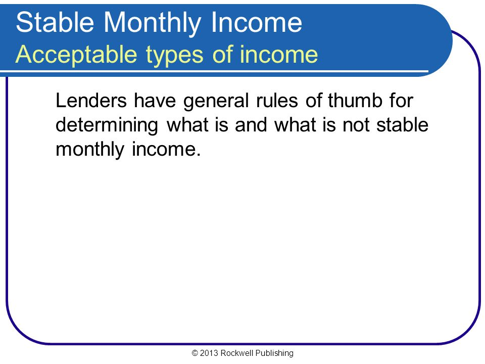 Stable Monthly Income Acceptable types of income