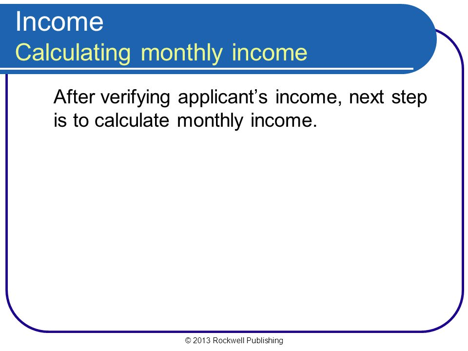 Income Calculating monthly income