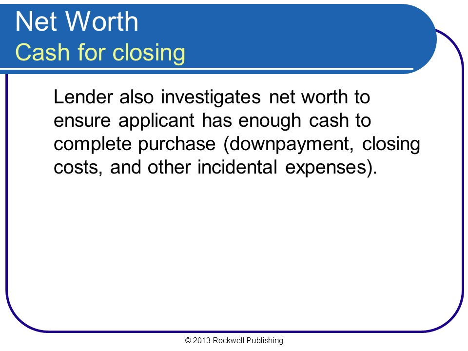 Net Worth Cash for closing