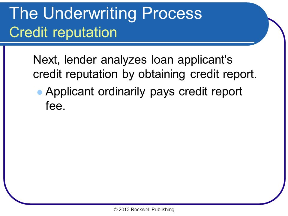 The Underwriting Process Credit reputation