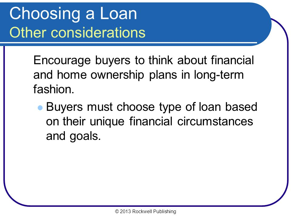 Choosing a Loan Other considerations