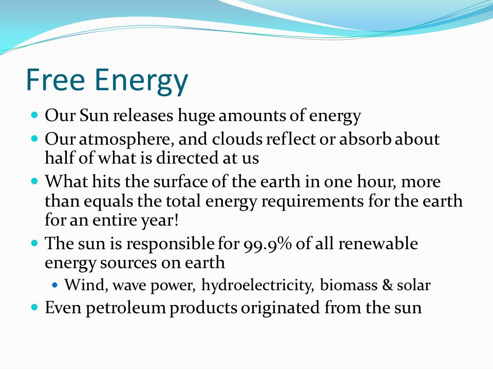 Free Energy Our Sun releases huge amounts of energy