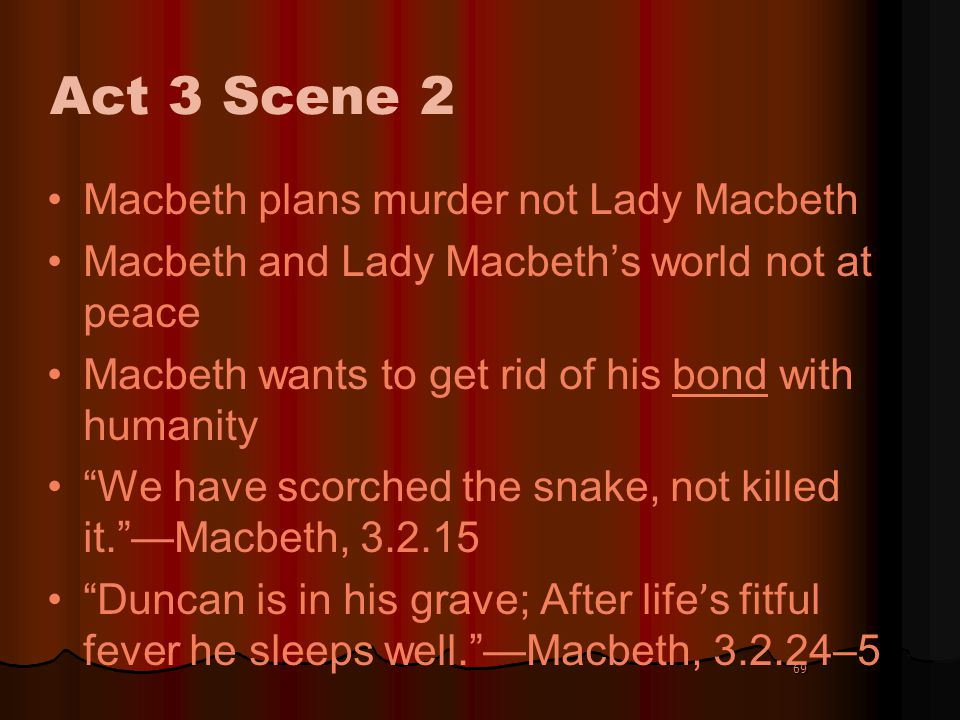 """antithesis in act 3 of macbeth Macbeth: act i reading and study guide   antithesis is to give emphasis to an idea by placing it next to a contrasting idea 2   lady macbeth compares macbeth to the """"poor cat"""" in some story how is macbeth like this cat 31 what act does lady macbeth say she would go through with if she had sworn to do it 32 what does lady."""