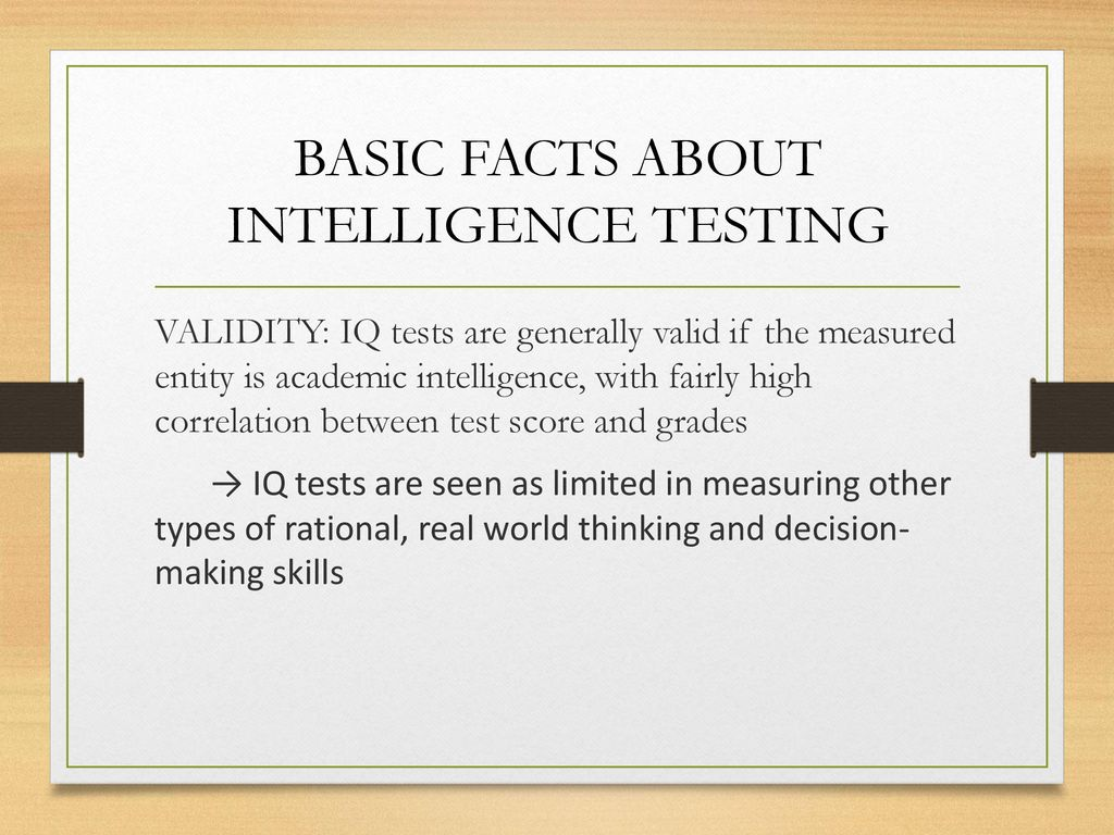 BASIC FACTS ABOUT INTELLIGENCE TESTING - ppt download