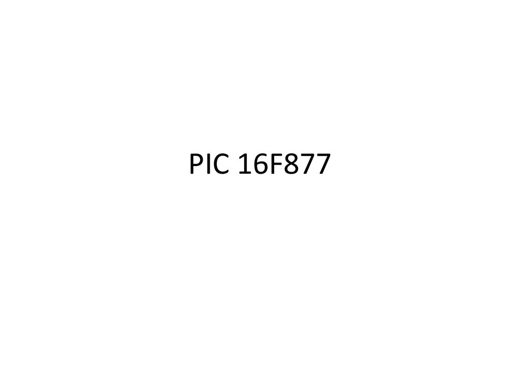 Introduction To Pic 16f877 16f Ppt Download 1