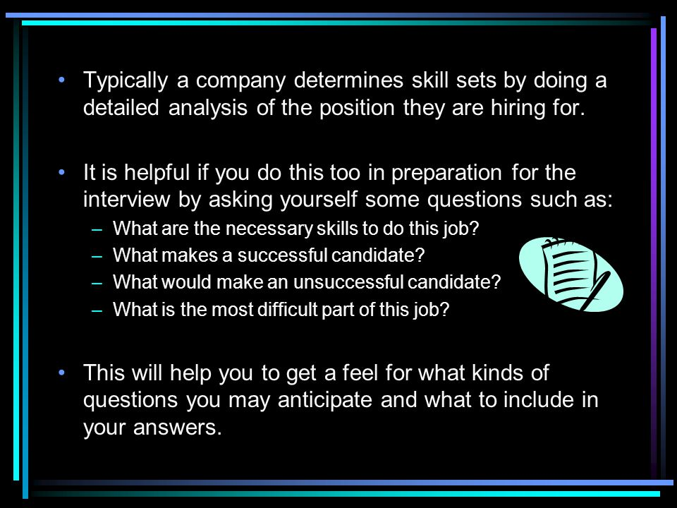Typically a company determines skill sets by doing a detailed analysis of the position they are hiring for.