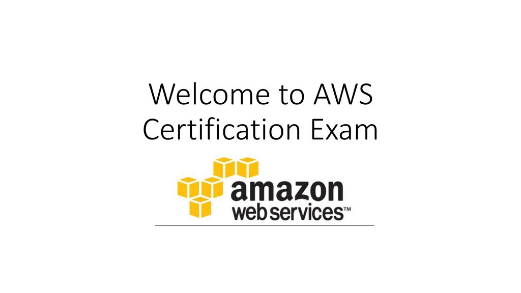 Welcome To Aws Certification Exam Ppt Download