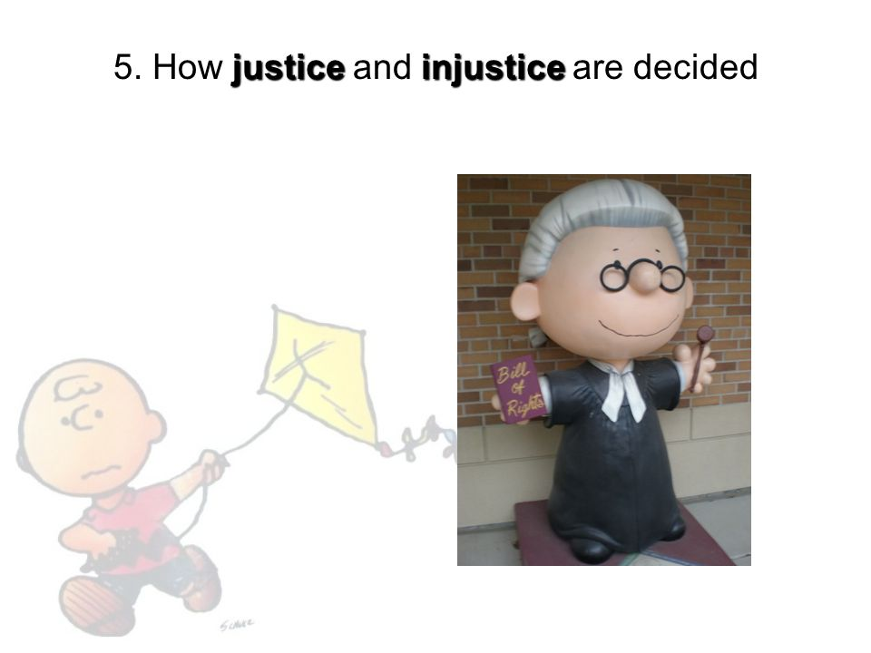 5. How justice and injustice are decided