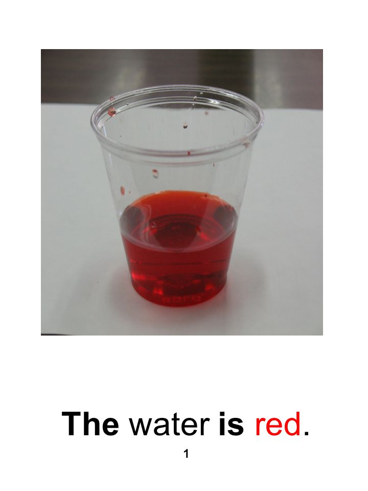 The water is red. 1