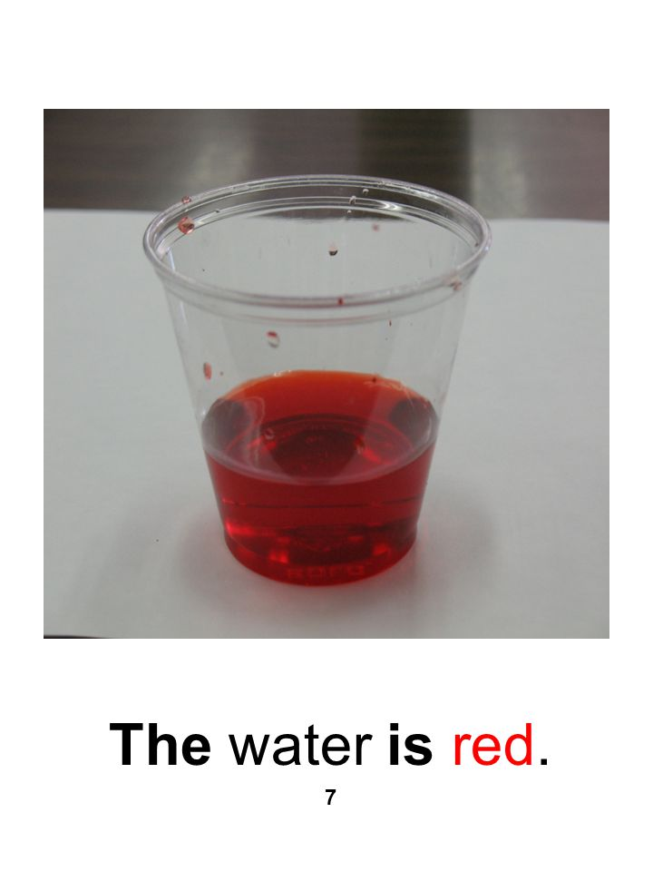 The water is red. 7