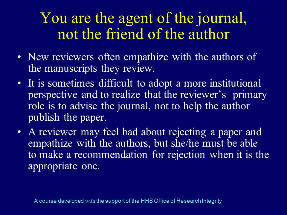 You are the agent of the journal, not the friend of the author