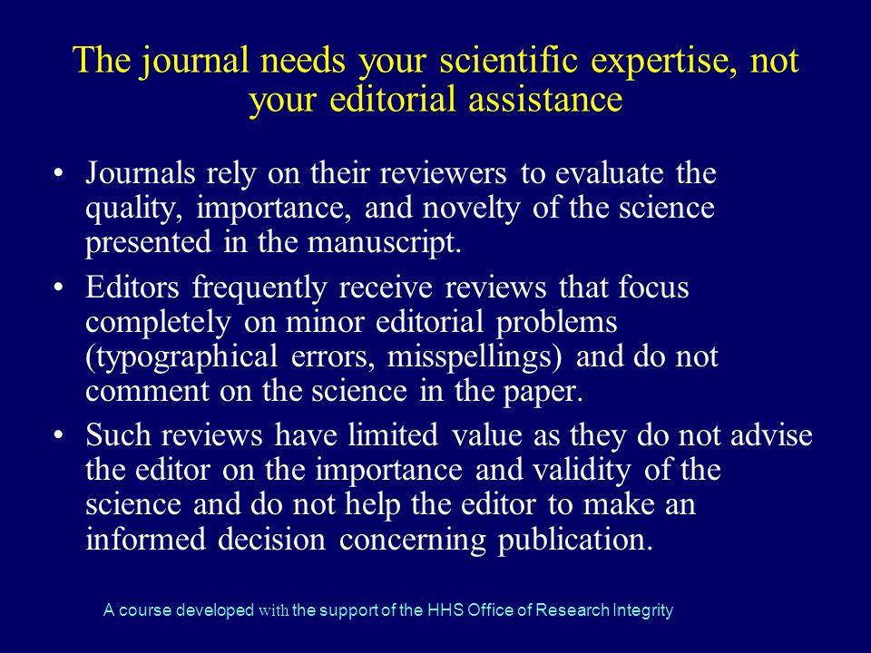 The journal needs your scientific expertise, not your editorial assistance