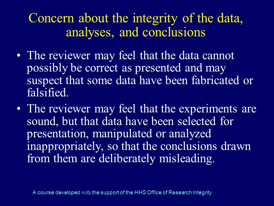 Concern about the integrity of the data, analyses, and conclusions