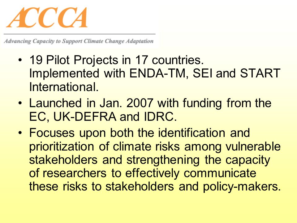Launched in Jan. 2007 with funding from the EC, UK-DEFRA and IDRC.