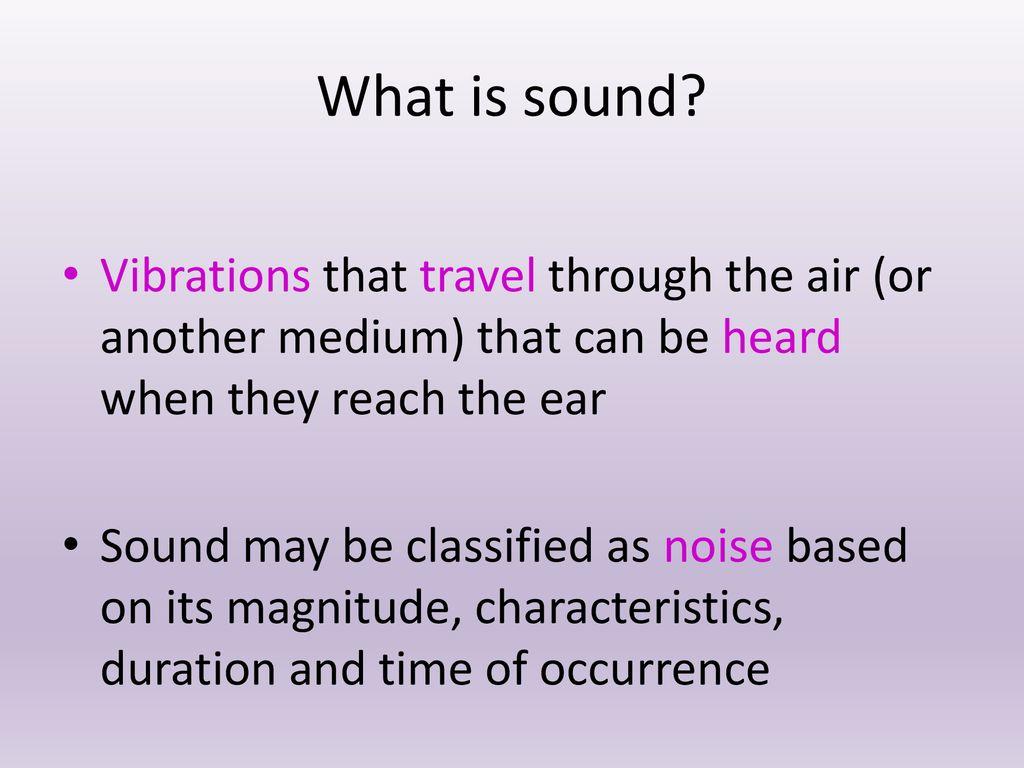 Physics of Sound Physics of Sound Presentation, Monitoring Noise