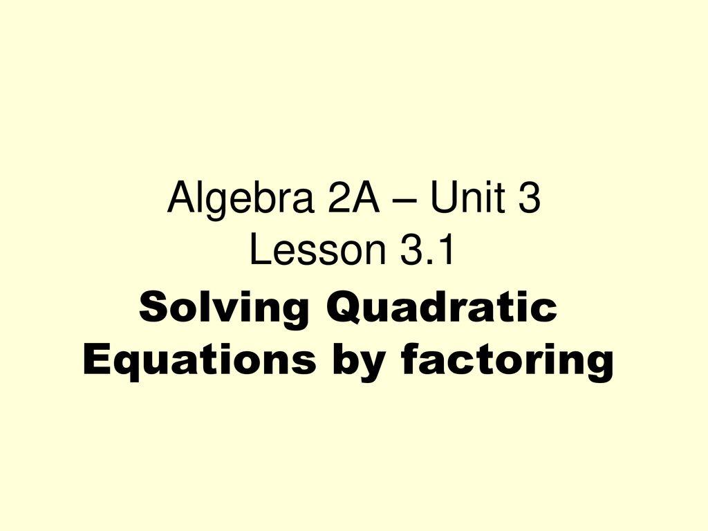 Algebra 2A – Unit 3 Quadratic Functions  - ppt download