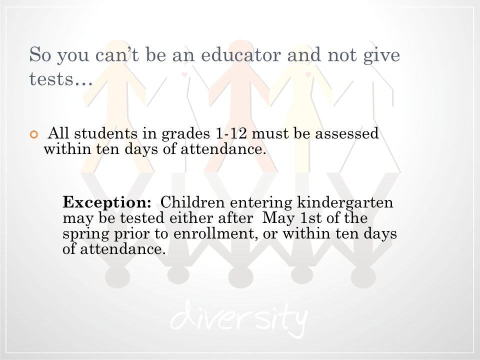 So you can't be an educator and not give tests…
