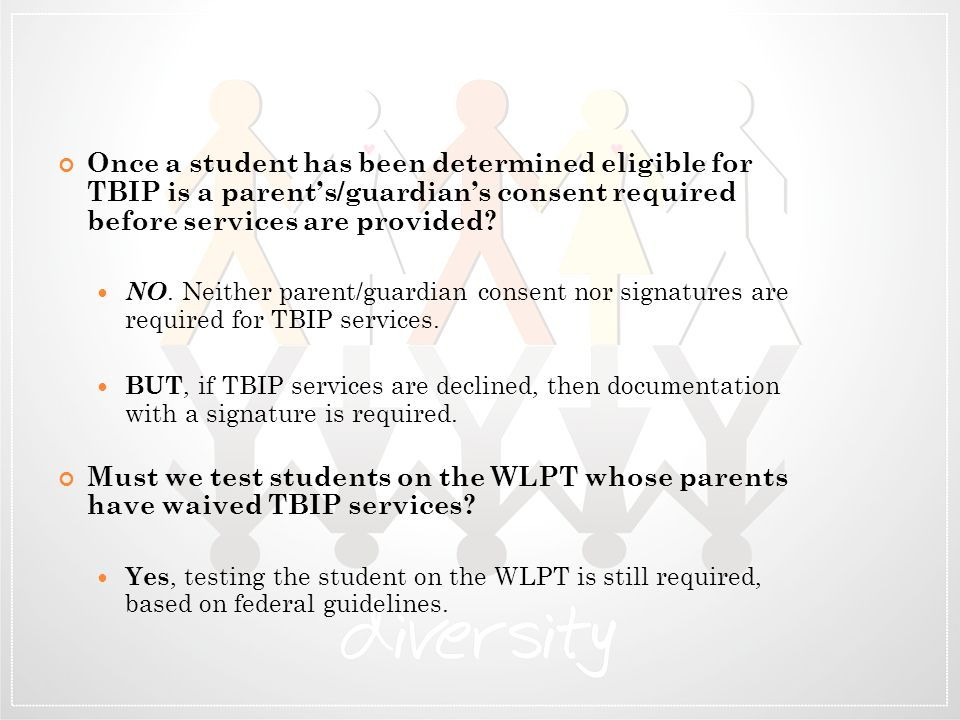 Once a student has been determined eligible for TBIP is a parent's/guardian's consent required before services are provided