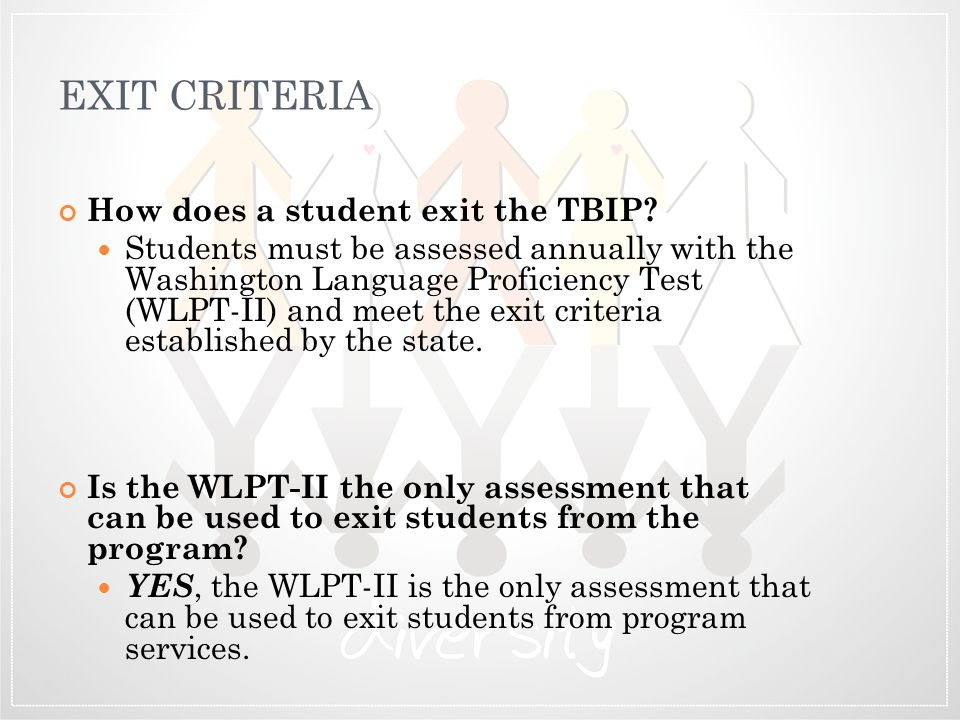 EXIT CRITERIA How does a student exit the TBIP
