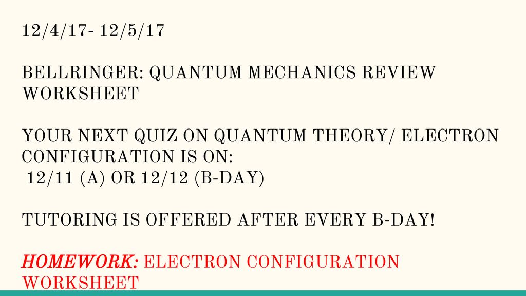 12/4/17- 12/5/17 BELLRINGER: QUANTUM MECHANICS REVIEW ...