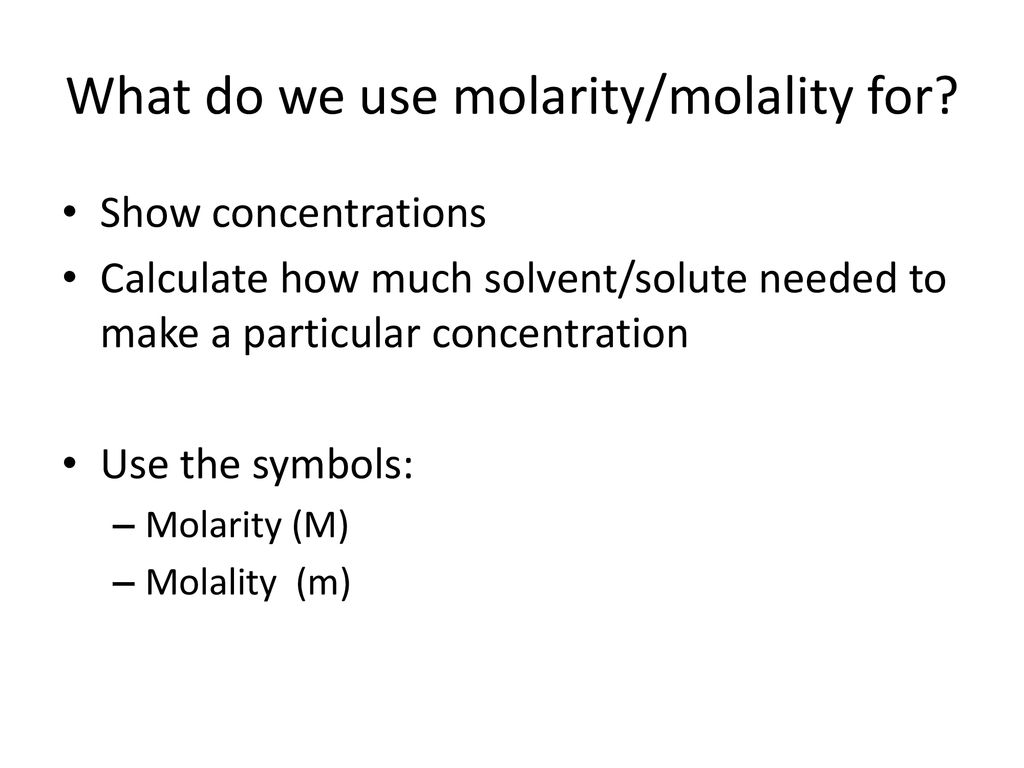 Ch 15 Molarity Vs Molality Ppt Download