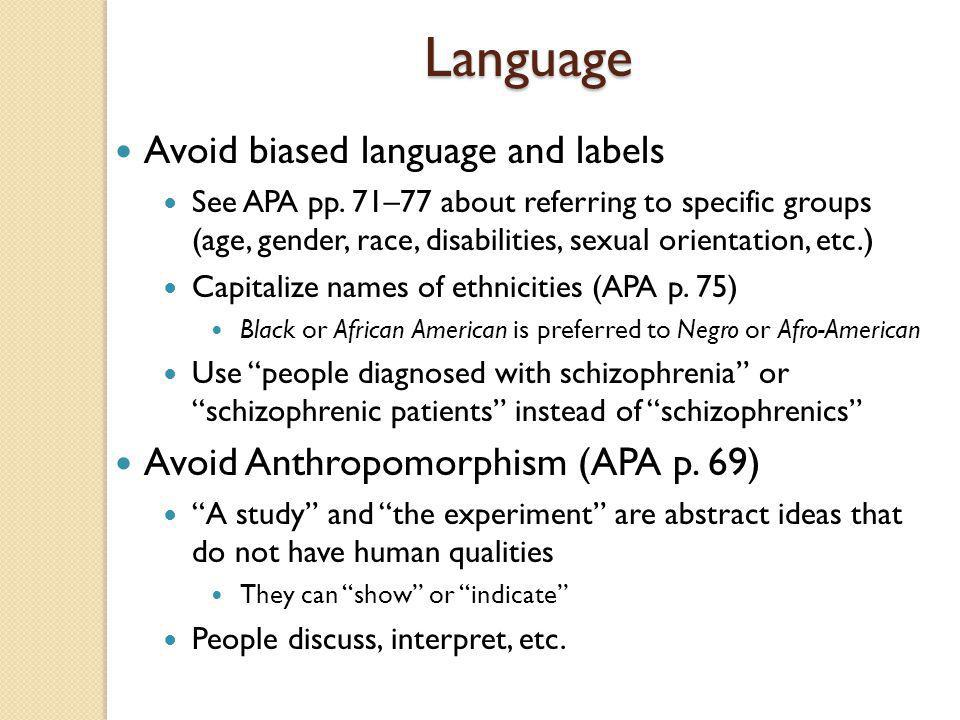 Language Avoid biased language and labels