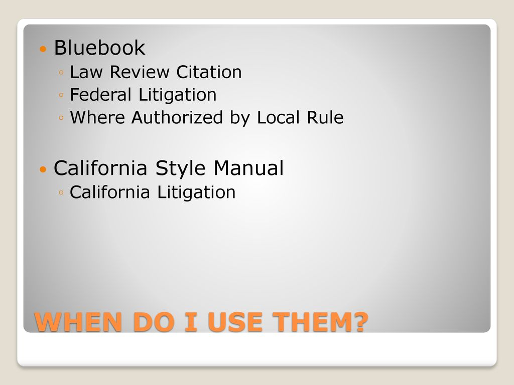 WHEN DO I USE THEM Bluebook California Style Manual