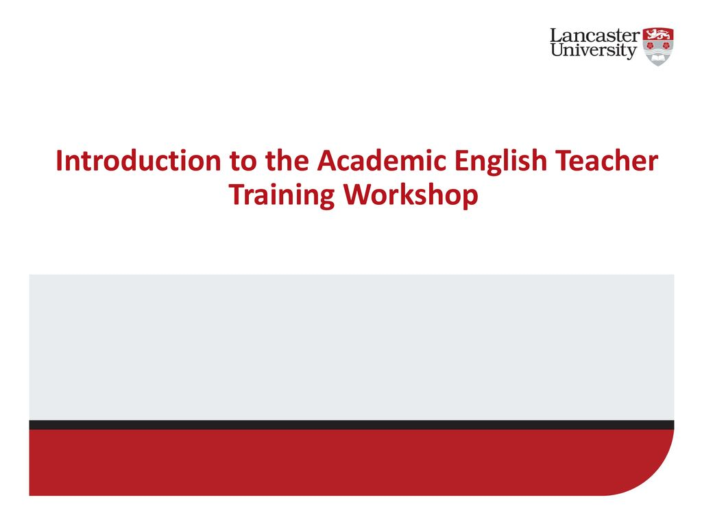 Introduction To The Academic English Teacher Training Workshop Ppt