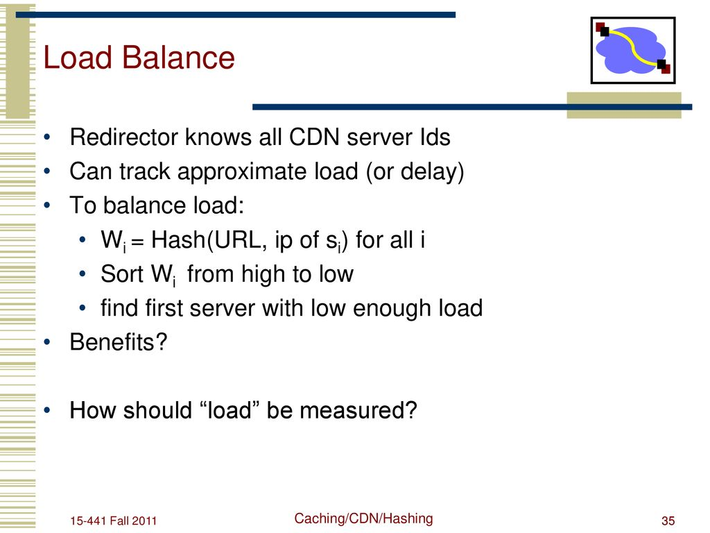 Web Caching, Content Delivery Networks, Consistent Hashing